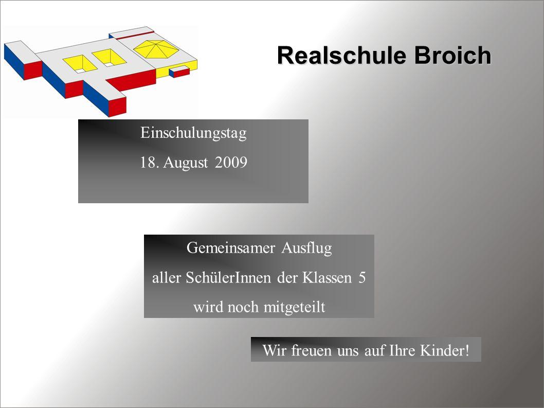 Realschule Broich Einschulungstag 18. August 2009 Gemeinsamer Ausflug