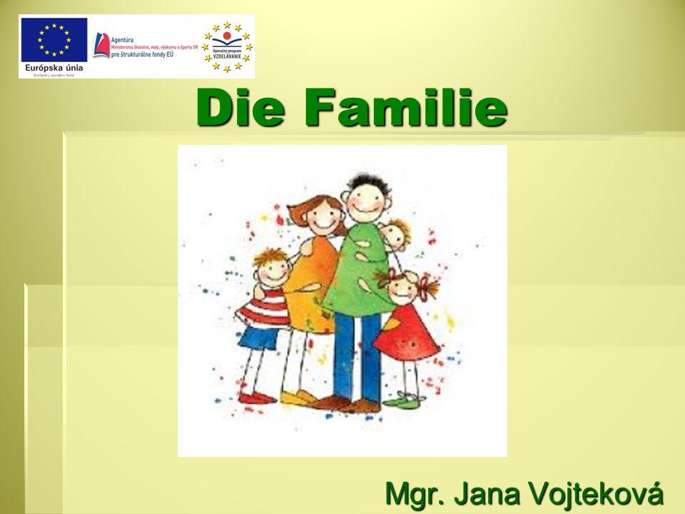 Die Familie Mgr. Jana Vojteková