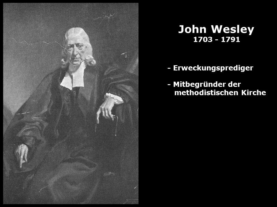 John Wesley 1703 - 1791 - Erweckungsprediger - Mitbegründer der