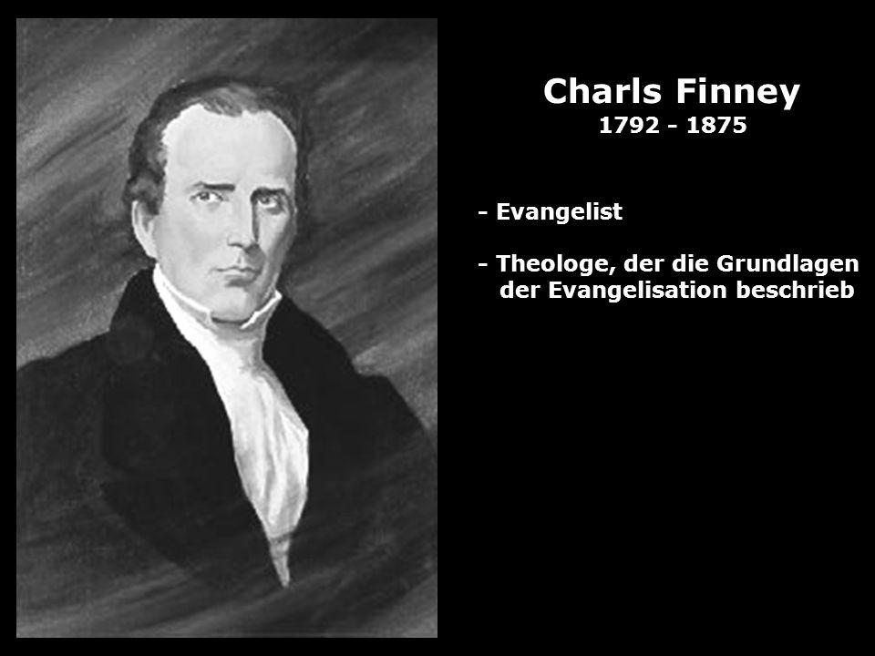 Charls Finney 1792 - 1875 - Evangelist - Theologe, der die Grundlagen
