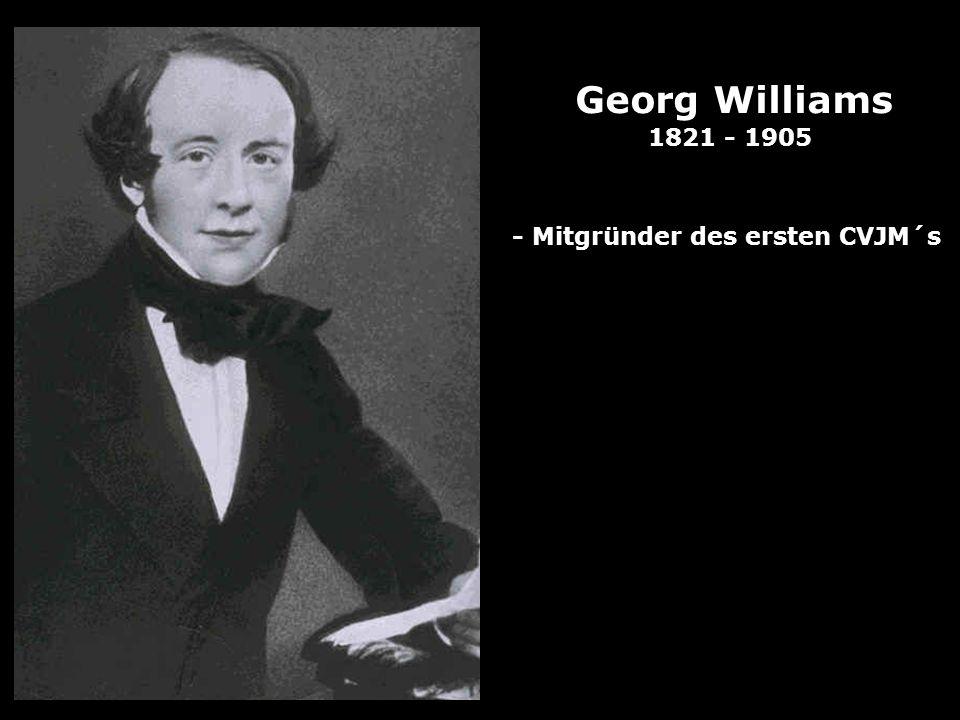 Georg Williams 1821 - 1905 - Mitgründer des ersten CVJM´s