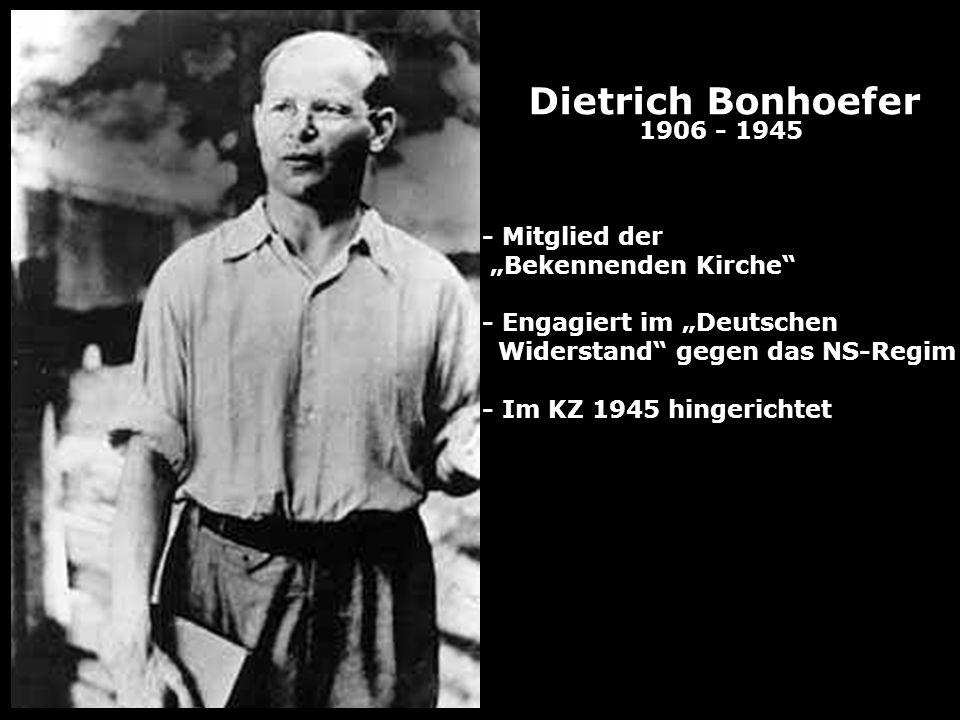 """Dietrich Bonhoefer 1906 - 1945 - Mitglied der """"Bekennenden Kirche"""