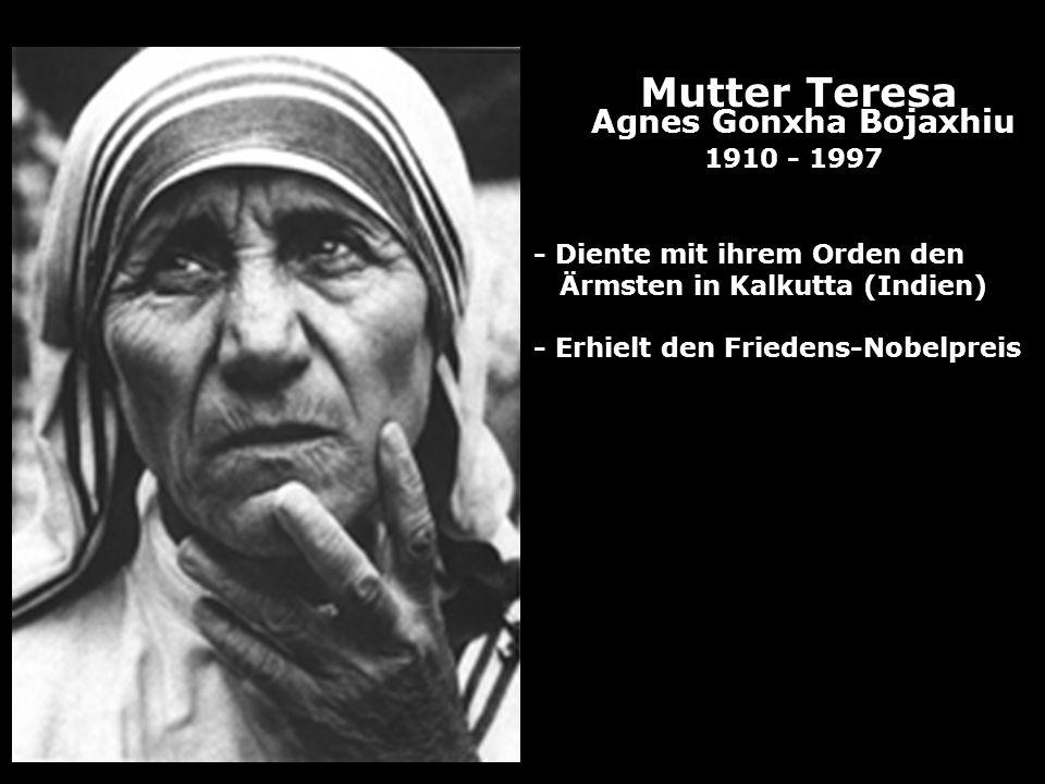 Mutter Teresa Agnes Gonxha Bojaxhiu 1910 - 1997