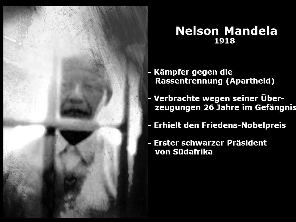 Nelson Mandela 1918 - Kämpfer gegen die Rassentrennung (Apartheid)