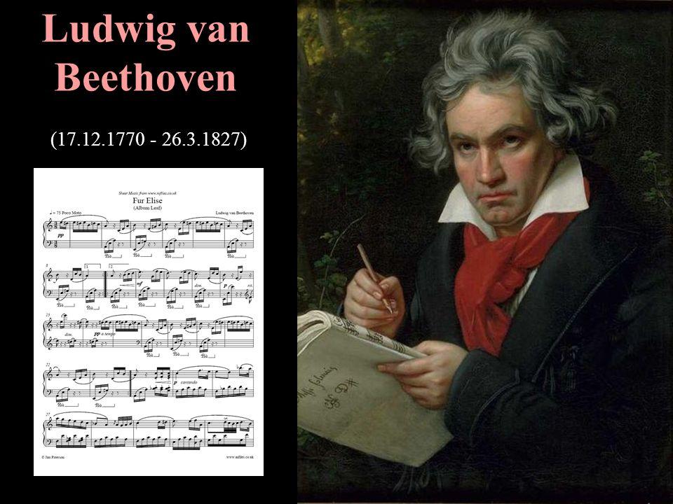 Ludwig van Beethoven (17.12.1770 - 26.3.1827)