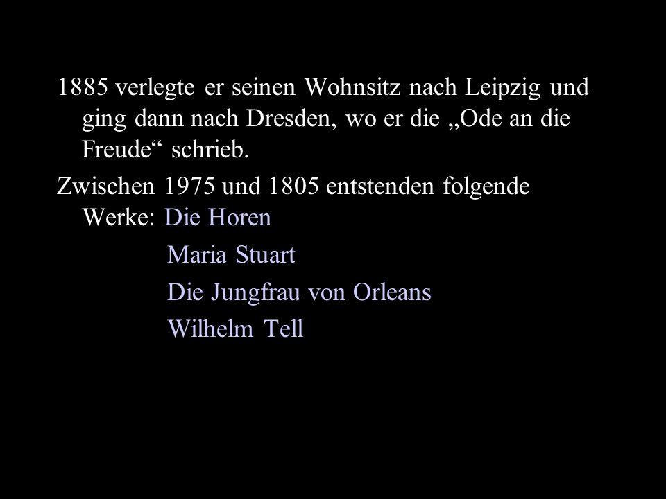 """1885 verlegte er seinen Wohnsitz nach Leipzig und ging dann nach Dresden, wo er die """"Ode an die Freude schrieb."""