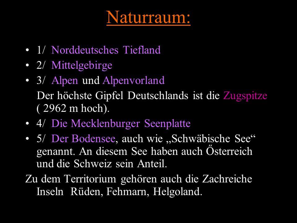 Naturraum: 1/ Norddeutsches Tiefland 2/ Mittelgebirge