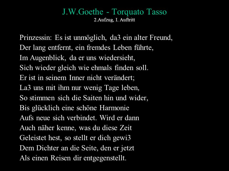 J.W.Goethe - Torquato Tasso 2.Aufzug, I. Auftritt