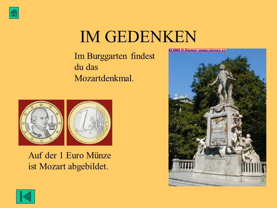 IM GEDENKEN Im Burggarten findest du das Mozartdenkmal.
