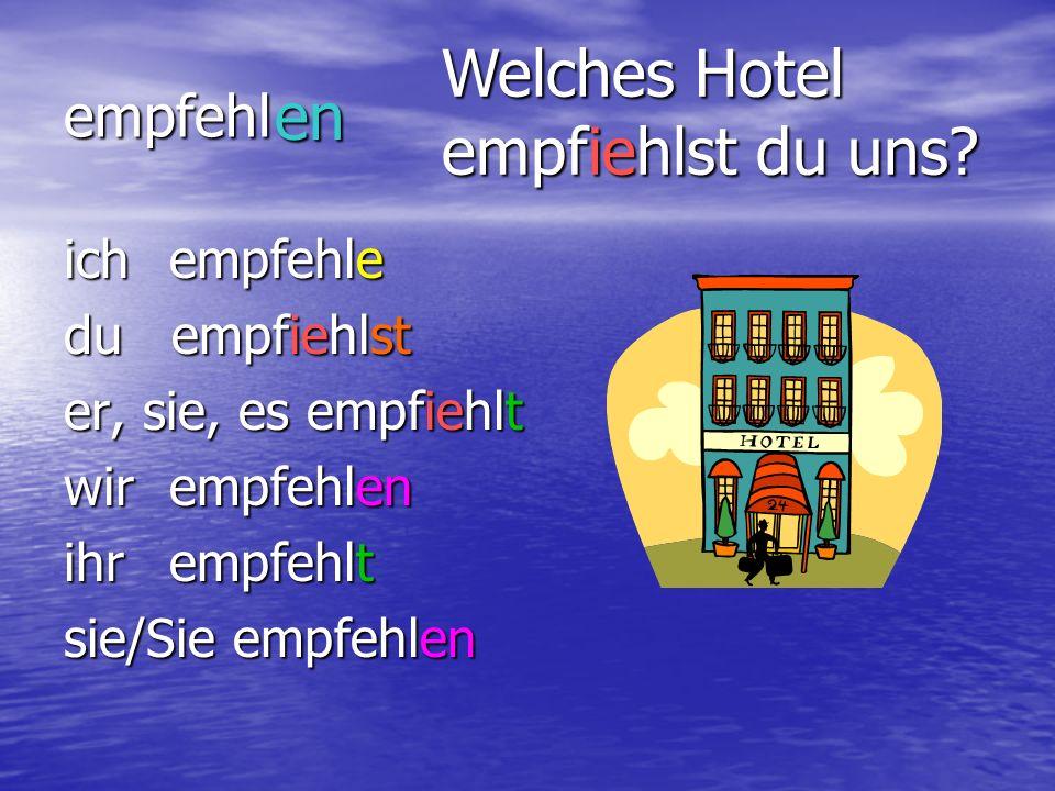 Welches Hotel empfiehlst du uns en