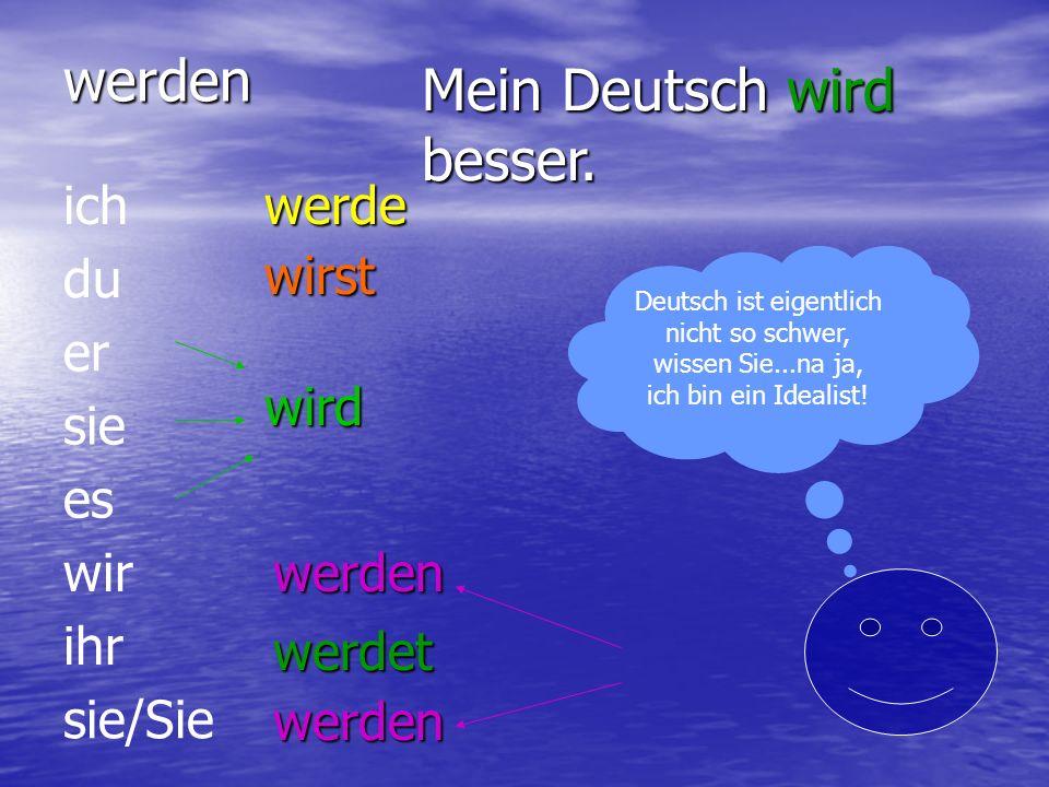Mein Deutsch wird besser.