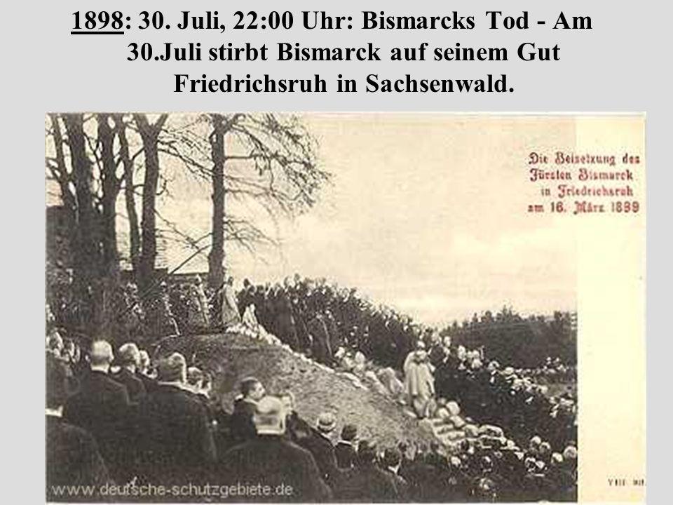 1898: 30. Juli, 22:00 Uhr: Bismarcks Tod - Am 30