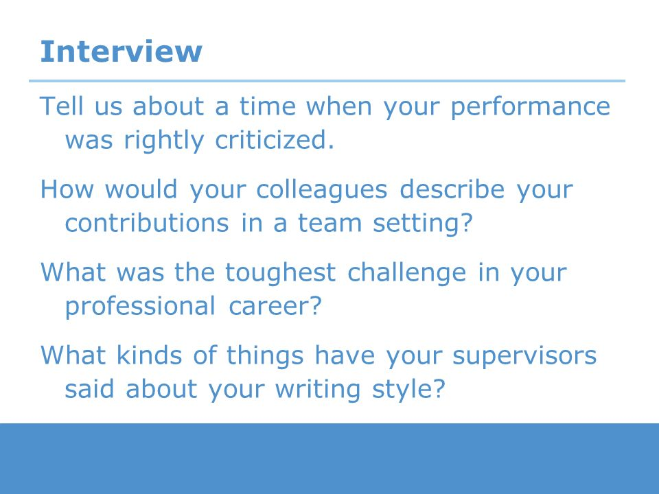 Interview Tell us about a time when your performance was rightly criticized.