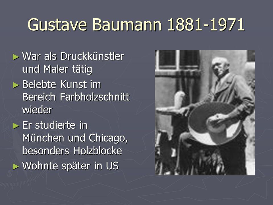 Gustave Baumann 1881-1971 War als Druckkünstler und Maler tätig