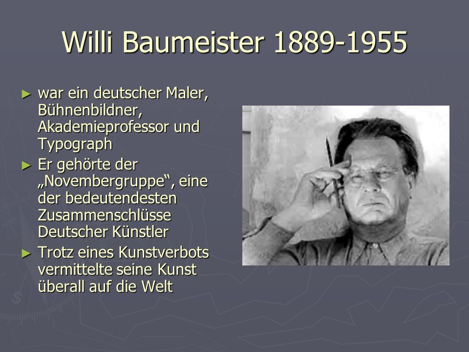 Willi Baumeister 1889-1955 war ein deutscher Maler, Bühnenbildner, Akademieprofessor und Typograph.