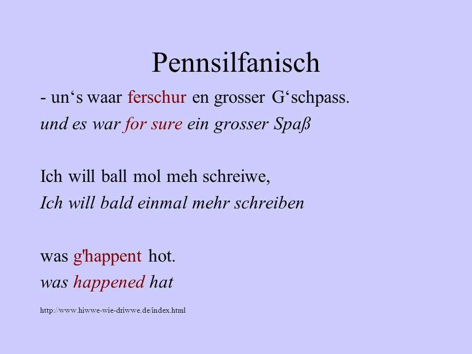 Pennsilfanisch - un's waar ferschur en grosser G'schpass.
