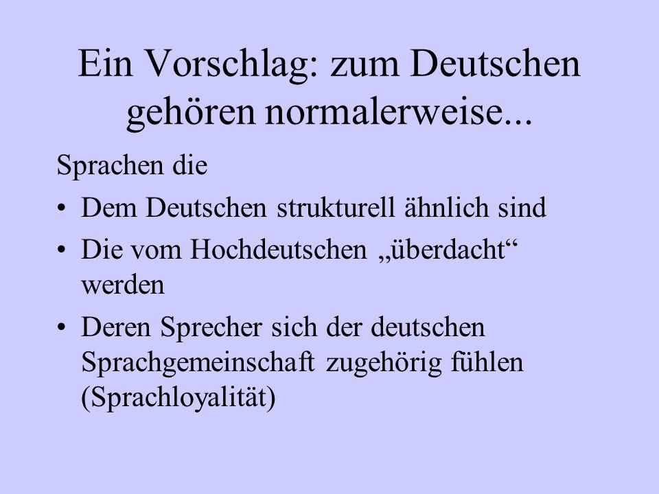 Ein Vorschlag: zum Deutschen gehören normalerweise...