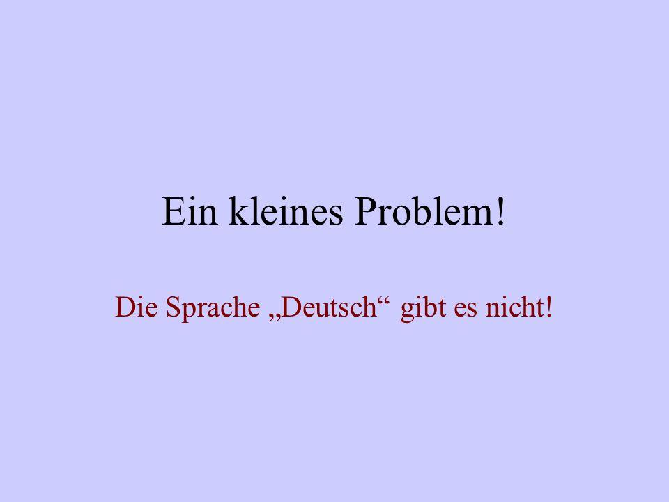"""Die Sprache """"Deutsch gibt es nicht!"""