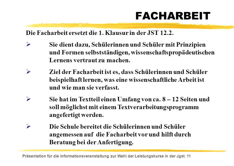 FACHARBEIT Die Facharbeit ersetzt die 1. Klausur in der JST 12.2.