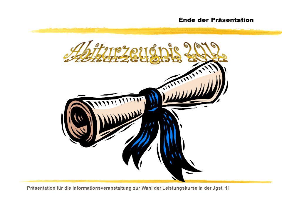 Abiturzeugnis 2012 Ende der Präsentation