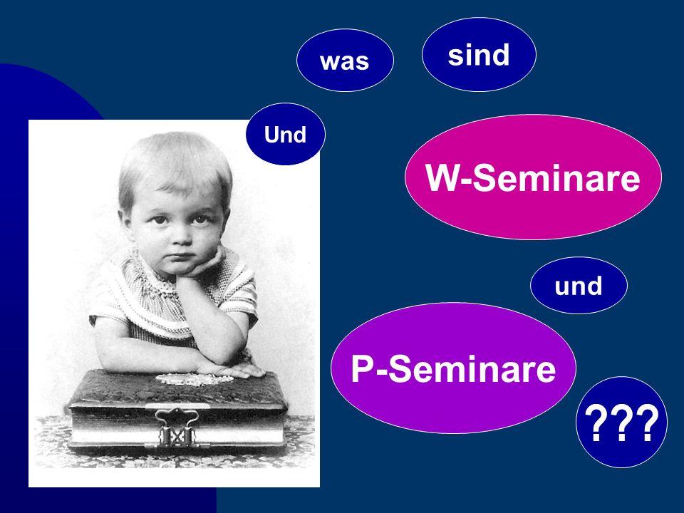 sind was Und W-Seminare und P-Seminare