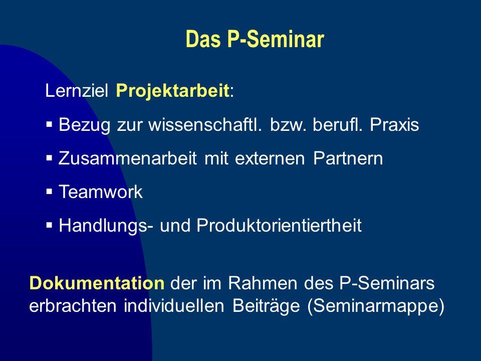 Das P-Seminar Lernziel Projektarbeit: