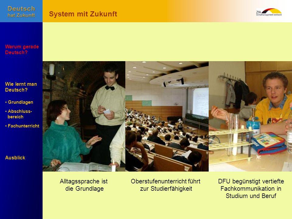 System mit Zukunft Alltagssprache ist die Grundlage