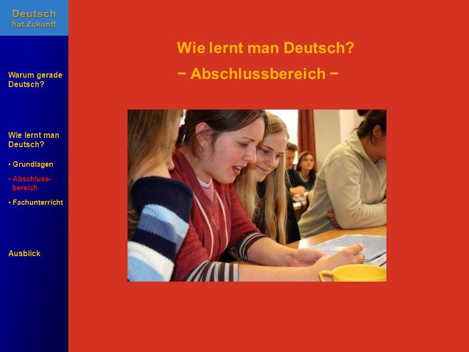 Wie lernt man Deutsch − Abschlussbereich −