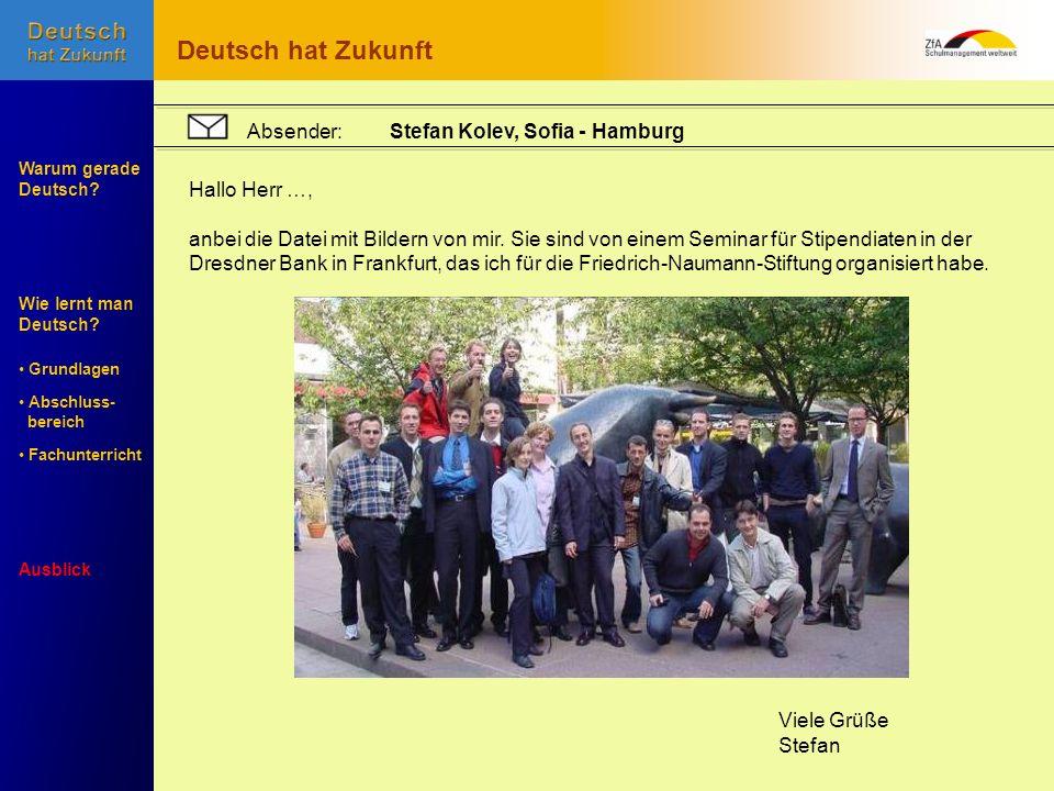 Deutsch hat Zukunft Absender: Stefan Kolev, Sofia - Hamburg
