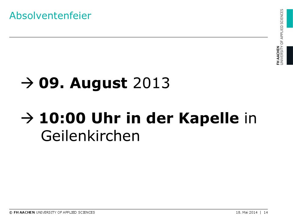 09. August 2013 10:00 Uhr in der Kapelle in Geilenkirchen