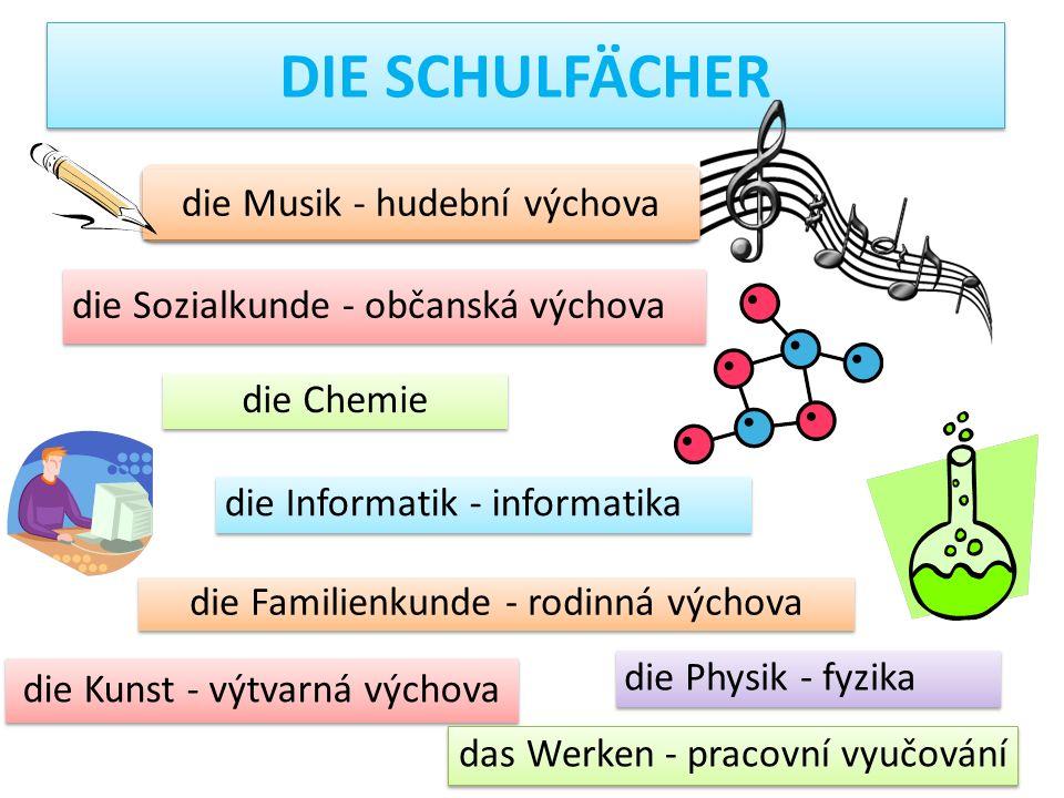 DIE SCHULFÄCHER die Musik - hudební výchova