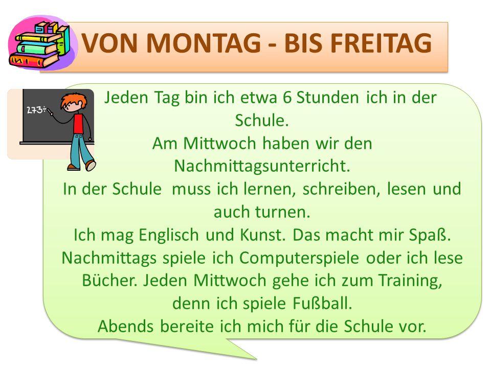 VON MONTAG - BIS FREITAG