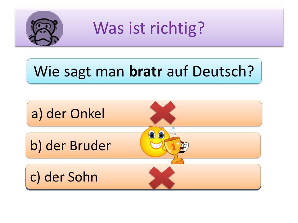 Wie sagt man bratr auf Deutsch