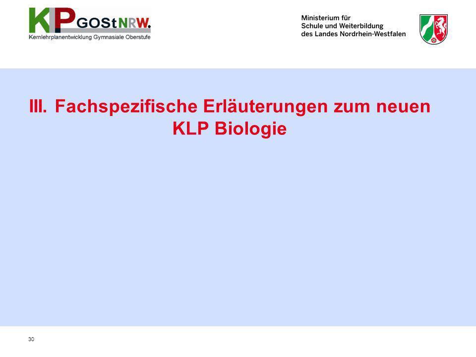 III. Fachspezifische Erläuterungen zum neuen KLP Biologie