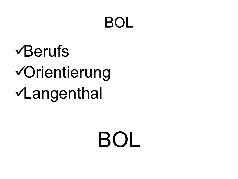 BOL Berufs Orientierung Langenthal BOL