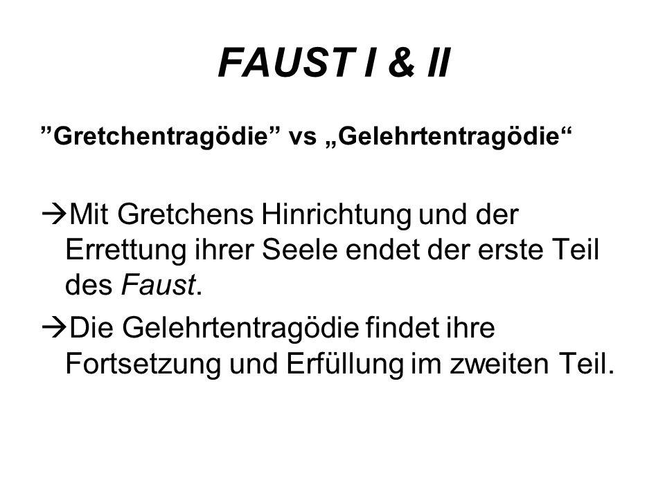 """FAUST I & II Gretchentragödie vs """"Gelehrtentragödie Mit Gretchens Hinrichtung und der Errettung ihrer Seele endet der erste Teil des Faust."""