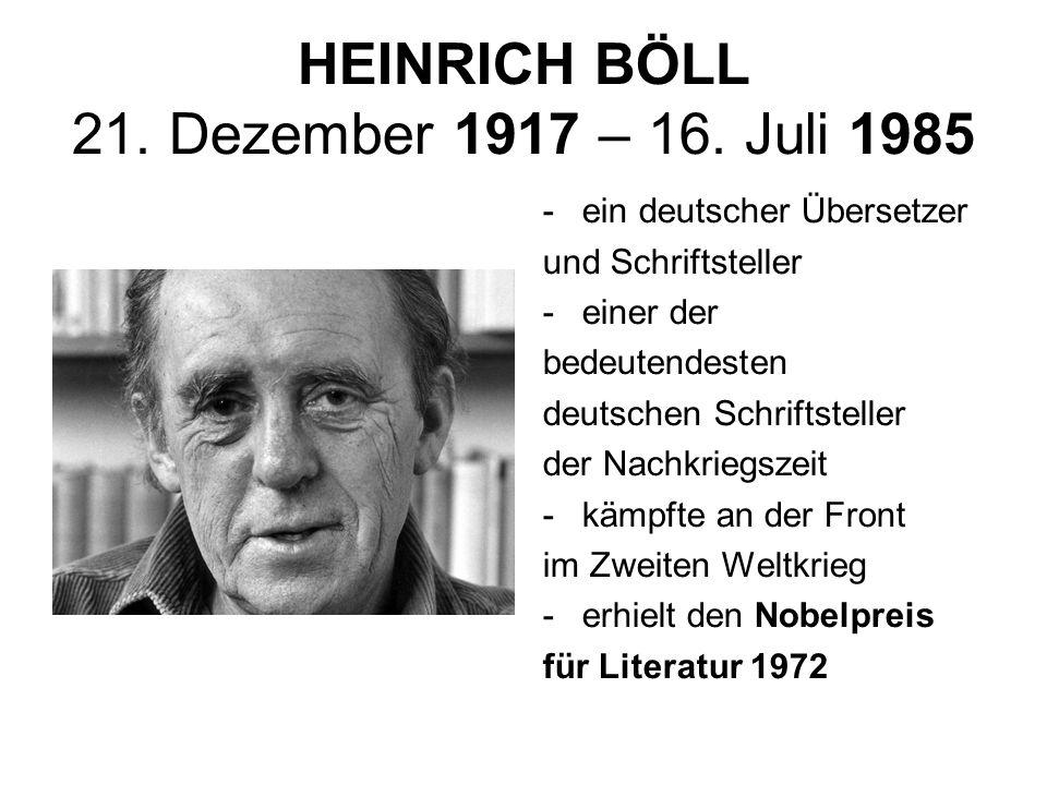 HEINRICH BÖLL 21. Dezember 1917 – 16. Juli 1985