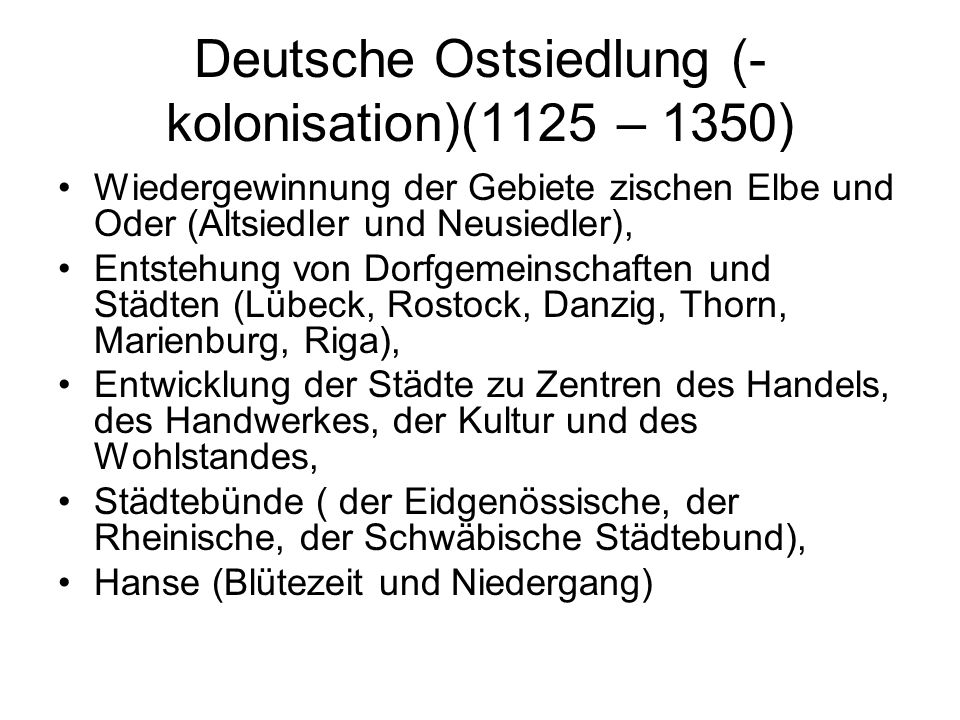 Deutsche Ostsiedlung (- kolonisation)(1125 – 1350)