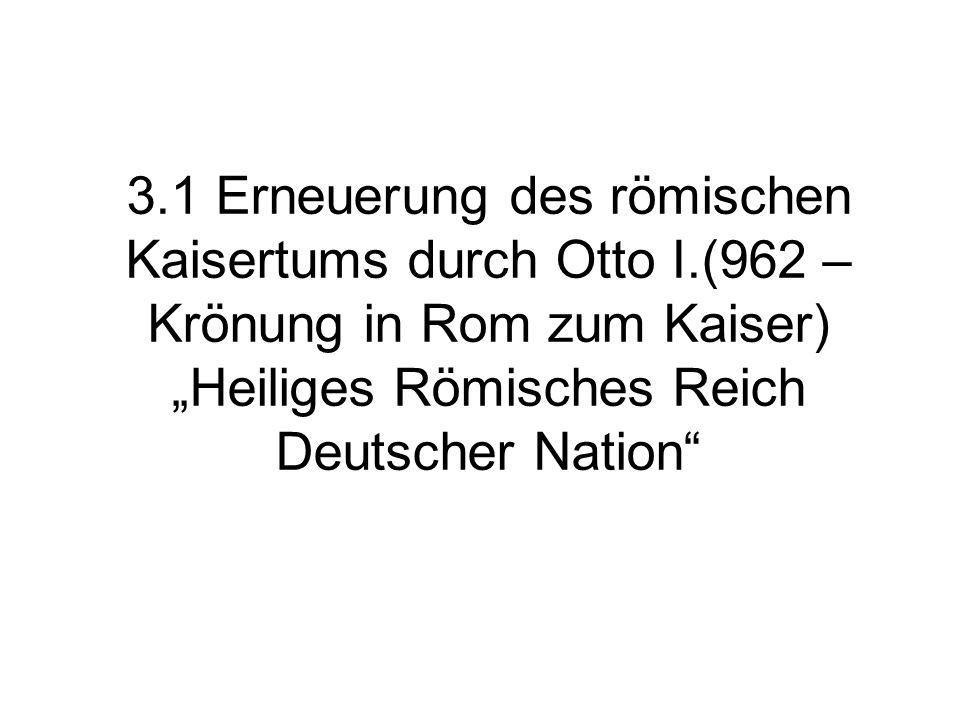 3. 1 Erneuerung des römischen Kaisertums durch Otto I