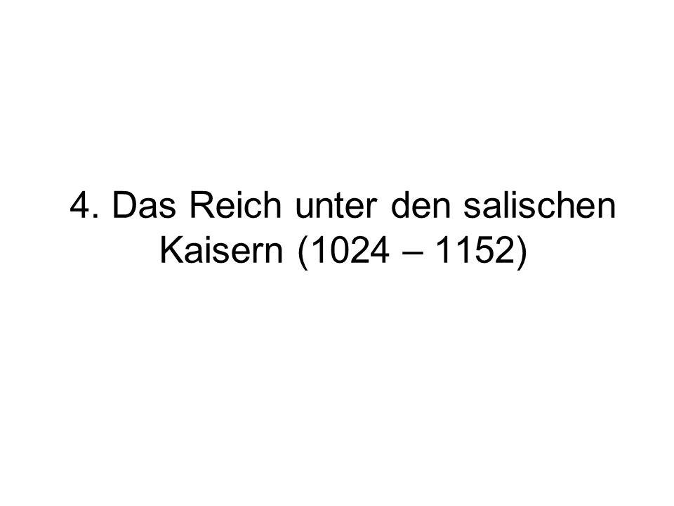 4. Das Reich unter den salischen Kaisern (1024 – 1152)