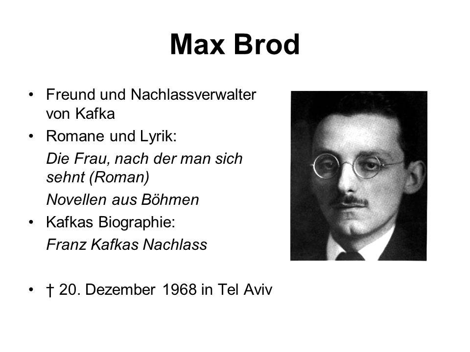 Max Brod Freund und Nachlassverwalter von Kafka Romane und Lyrik: