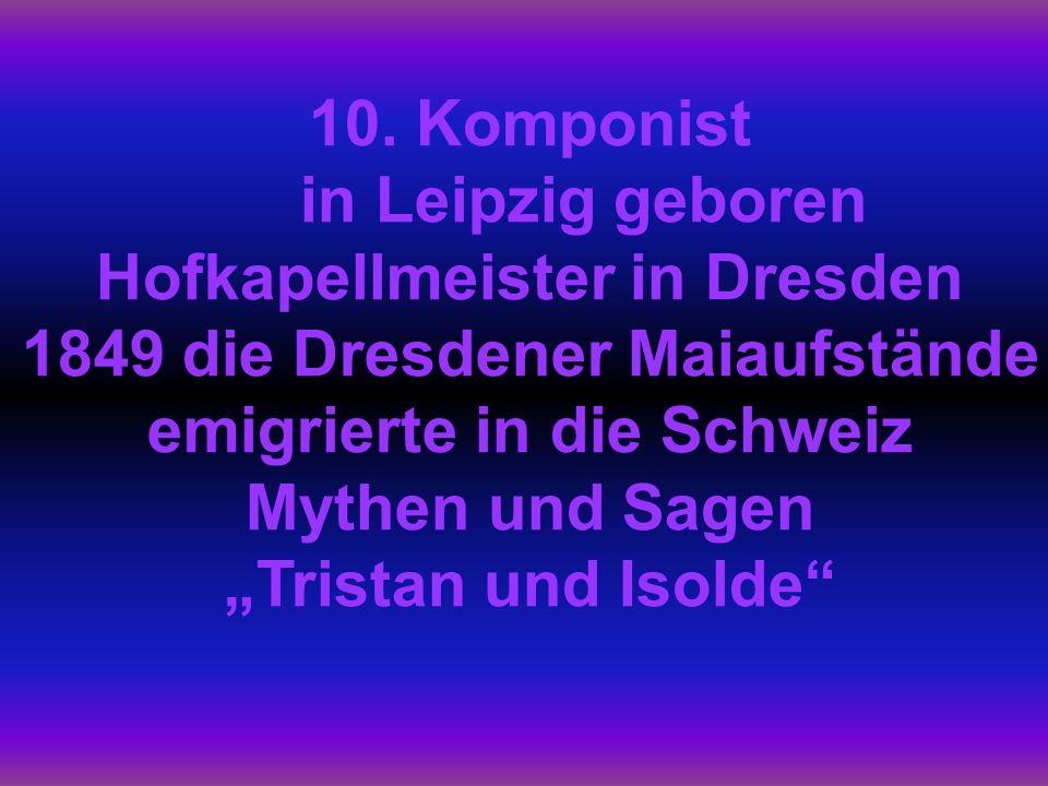 Hofkapellmeister in Dresden 1849 die Dresdener Maiaufstände