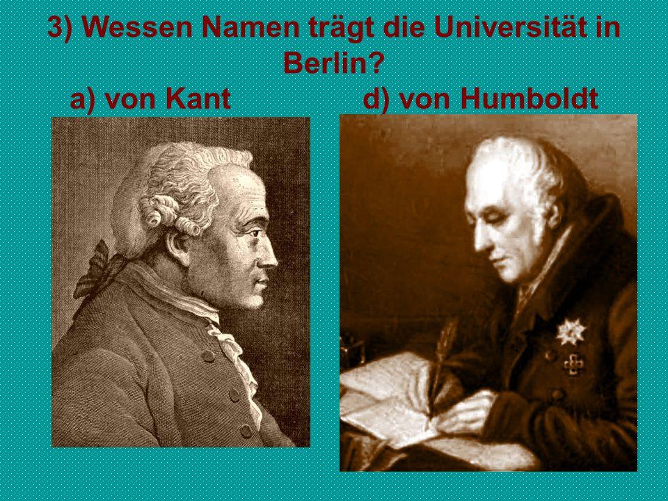 3) Wessen Namen trägt die Universität in Berlin