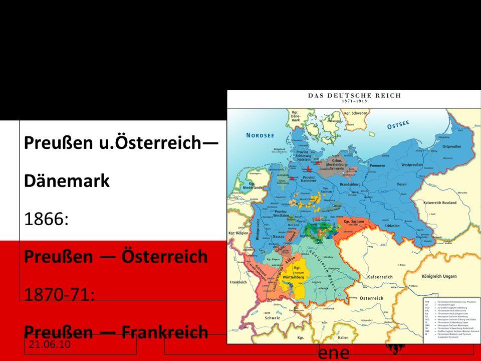 Drei wichtige Kriege 1864: Preußen u.Österreich— Dänemark 1866: