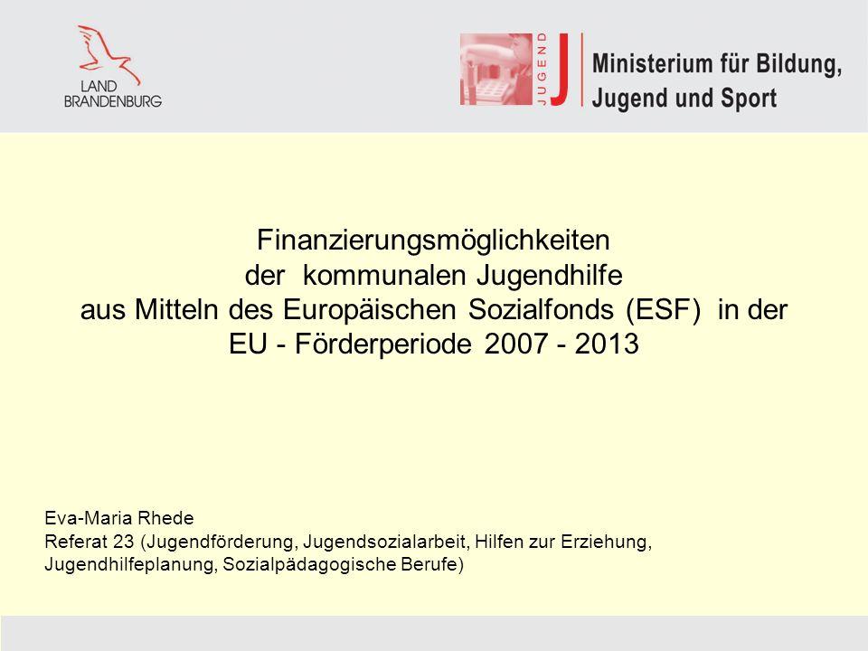Finanzierungsmöglichkeiten der kommunalen Jugendhilfe aus Mitteln des Europäischen Sozialfonds (ESF) in der EU - Förderperiode 2007 - 2013