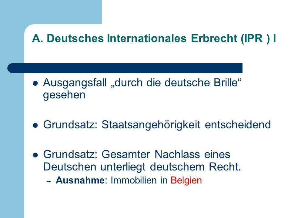 A. Deutsches Internationales Erbrecht (IPR ) I