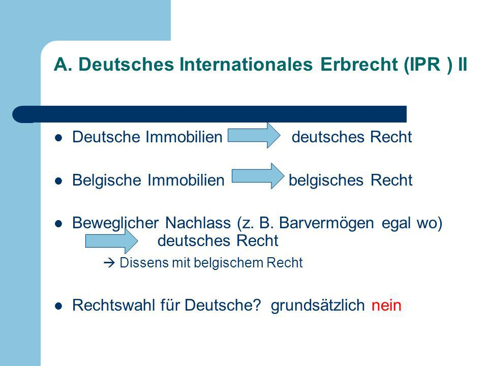 A. Deutsches Internationales Erbrecht (IPR ) II