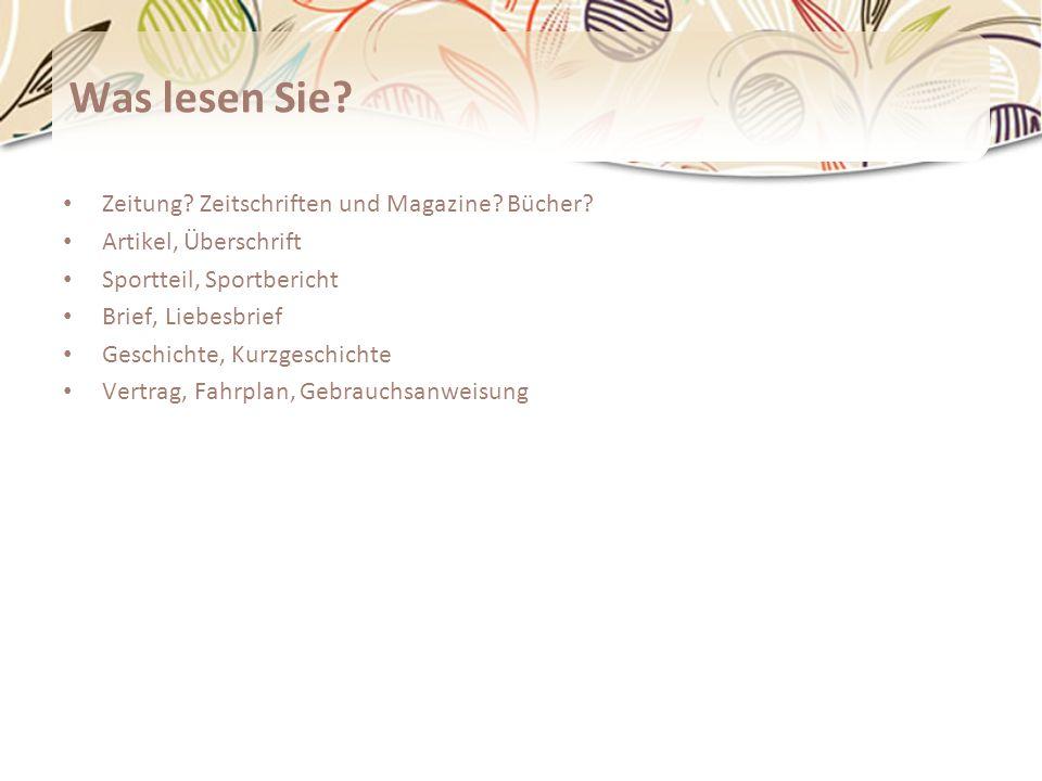Was lesen Sie Zeitung Zeitschriften und Magazine Bücher