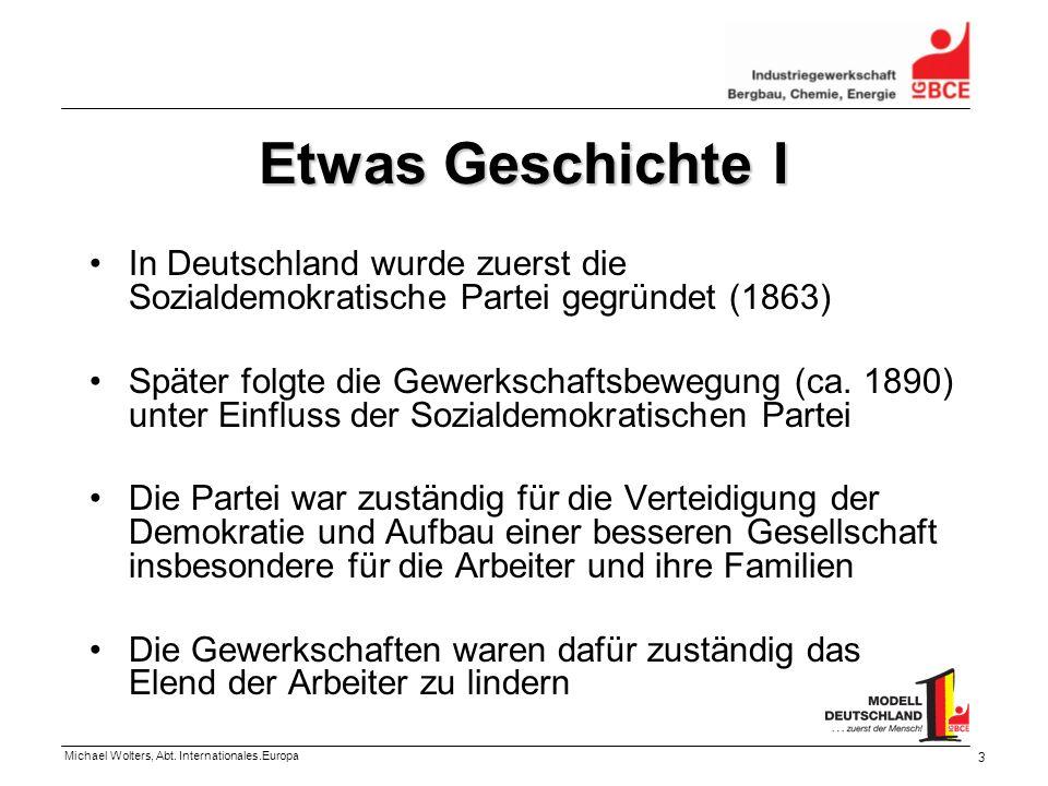 Etwas Geschichte I In Deutschland wurde zuerst die Sozialdemokratische Partei gegründet (1863)