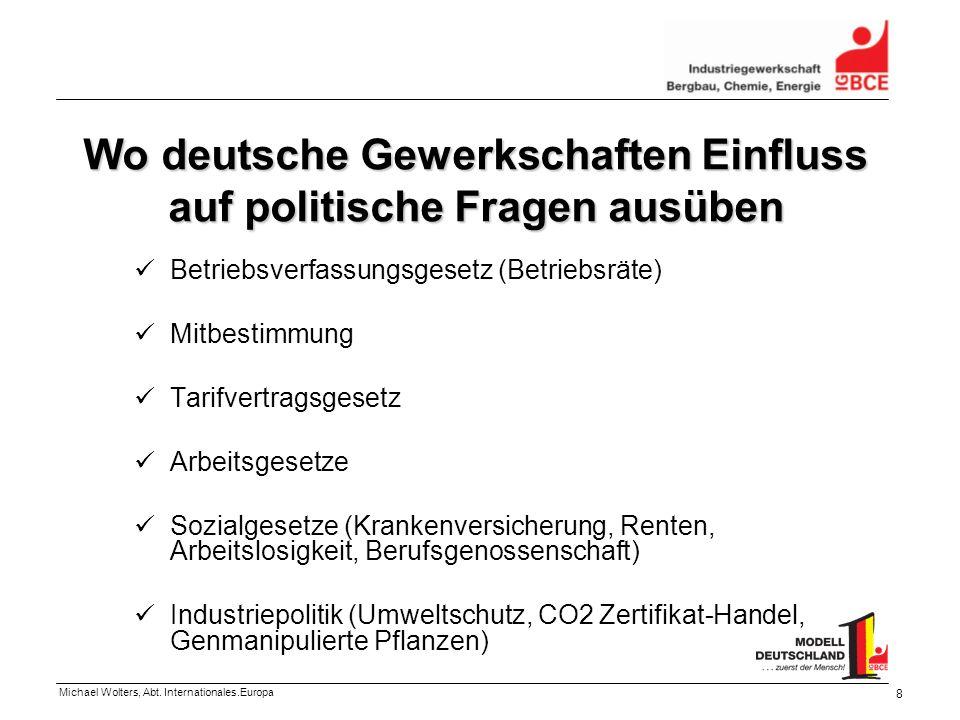 Wo deutsche Gewerkschaften Einfluss auf politische Fragen ausüben